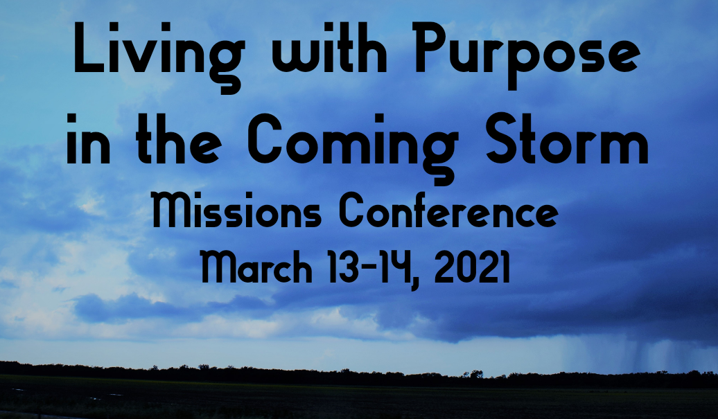 Living with Purpose in the Coming Storm Missions Conference