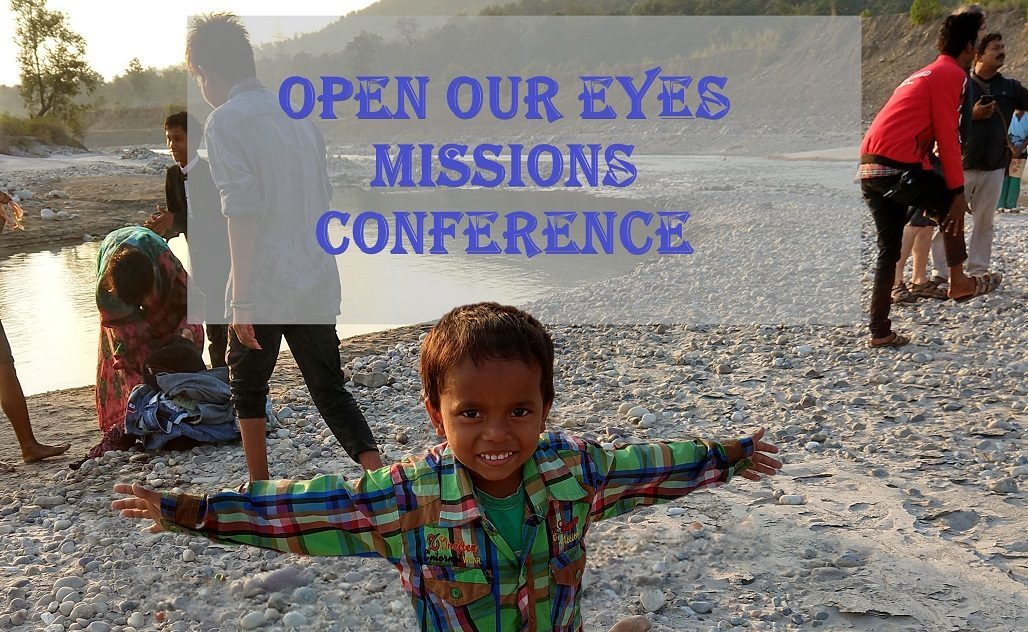 Open Our Eyes Missions Conference - March 23, 2019